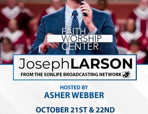 Joseph Larson Coming to Faith Worship Center in Brighton Michigan October 21st & 22nd